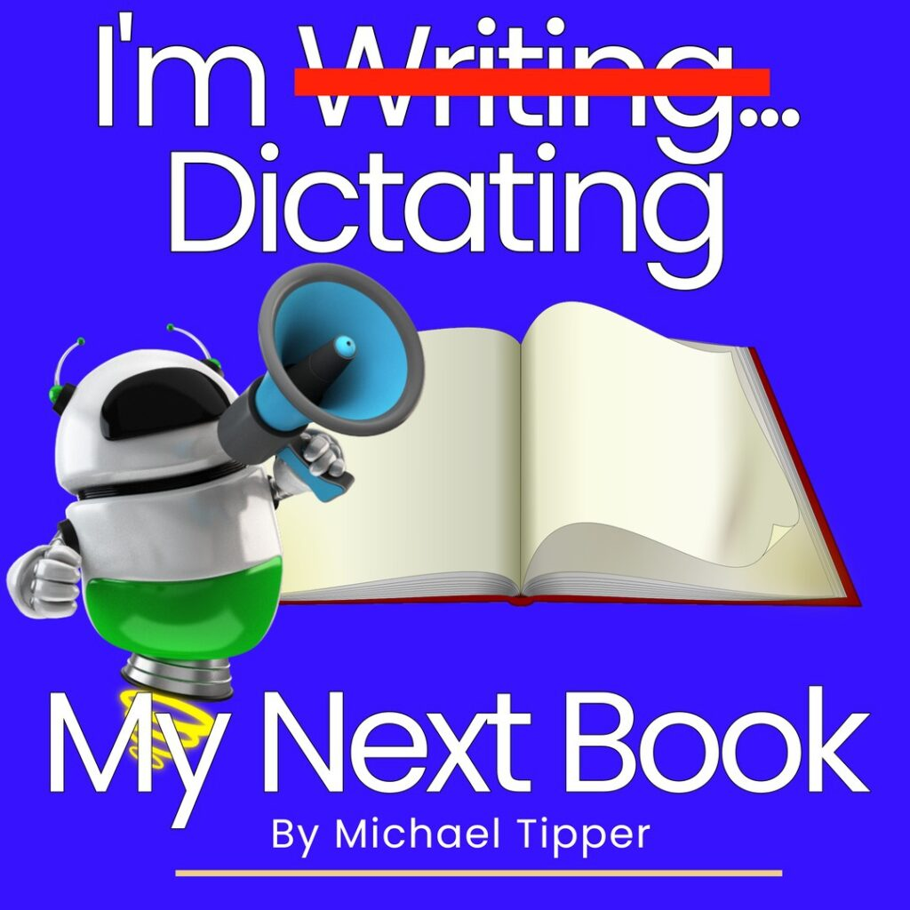 7_May_21_I_m_Dictating_My_Next_Book